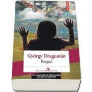 Gyorgy Dragoman - Rugul (Traducere din limba maghiara de Ildiko Gabos-Foarta)