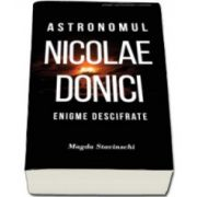 Magda Stavinschi, Astronomul Nicolae Donici. Enigme descifrate