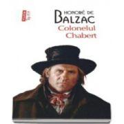 Colonelul Chabert. Colectia top 10 (Traducere din limba franceza de Marcel Gafton)