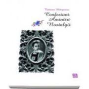 Tatiana Margescu, Confesiuni. Amintiri. Nostalgii