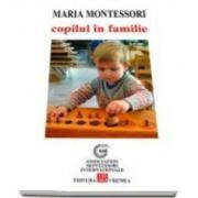 Maria Montessori, Copilul in familie