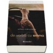 De vorba cu Emma, de Vitali Cipileaga