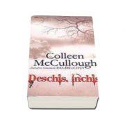 Deschis. Inchis - Colleen McCullough