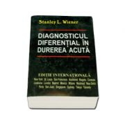Diagnosticul diferential in durerea acuta (Wiener, Stanley)