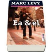 Marc Levy, Ea si el (Traducere din franceza de Aliza Peltier)