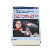 Educatia pentru sanatate in familie si in scoala. Editia a III-a (Colectia, sanatate pentru toti)