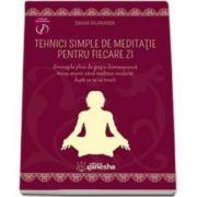 Rajananda Swami - Tehnici simple de meditatie pentru fiecare zi, diminetile pline de gratie dumnezeiasca incep atunci cand meditezi moderat dupa ce te-ai trezit