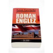Dictionar roman - englez, 50. 000 cuvinte (Leon Levitchi)