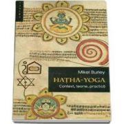 Mikel Burley, Hatha Yoga - context, teorie, practicad practice