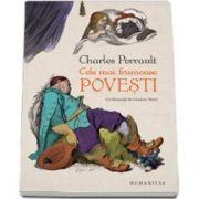 Charles Perrault - Cele mai frumoase povesti. Cu ilustratii de Gustave Dore