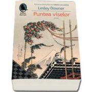 Lesley Downer, Puntea viselor (Roman)