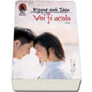 Kyung Sook Shin, Voi fi acolo (Roman)