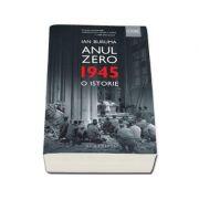 Ian Buruma, Anul Zero. 1945, o istorie