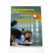 Matematica - elemente de geometrie pentru clasele I - IV - Adalbert Gheorghe Schneider