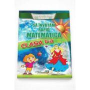 Sa invatam rapid matematica pentru clasa I - Gheorghe Schneider