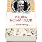 Constantin Giurescu, Istoria Romanilor. Volumele 1, 2 si 3