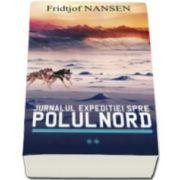 Nansen Fridtjof, Jurnalul expeditiei spre Polul Nord - Volumul 2