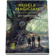 Lev Grossman, Magicienii - Regele magician