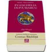 Noul testament - Evanghelia dupa Marcu
