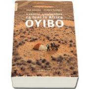 Ionut Florea, Oyibo. 2 oameni, 1 motocicleta, 14 luni in Africa