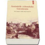 Grigore Lacusteanu, Amintirile colonelului Lacusteanu (Prefata de Mircea Anghelescu)
