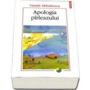 Vintila Mihailescu, Apologia pirleazului