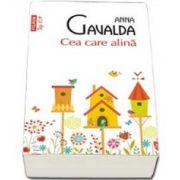 Anna Gavalda - Cea care alina. Colectia Top 10