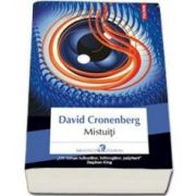 David Cronenberg, Mistuiti (Traducere din limba engleza si note de Iulia Gorzo)