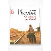 Ioana Nicolaie - O pasare pe sirma. Colectia Top 10