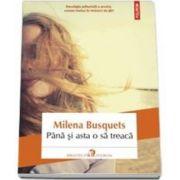 Milena Busquets, Pana si asta o sa treaca