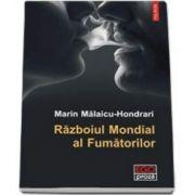 Marin Malaicu Hondrari, Razboiul Mondial al Fumatorilor