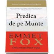 Emmet Fox, Predica de pe Munte. Cheia succesului in viata: Un manual etern despre puterea gandirii pozitive