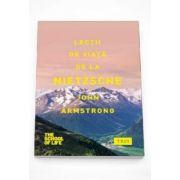 John Armstrong, Lectii de viata de la Nietzsche