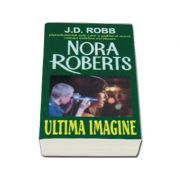 Ultima imagine - Nora Roberts