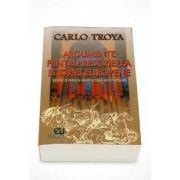 Carlo Troya, Argumente pentru rescrierea istoriei europene. Despre istoria si arhitectura Geto-Gotilor
