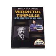 Verdictul timpului. De la Jules Verne la Bill Gates