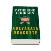 Adevarata dragoste - Catherine Cookson