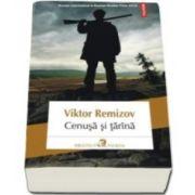 Viktor Remizov, Cenusa si tarina (Traducere din limba rusa si note de Justina Bandol)