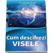 Pamela Ball, Cum sa descifrezi visele