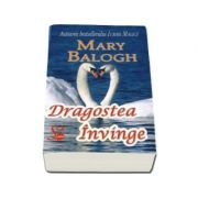 Dragostea invinge - Mary Balogh