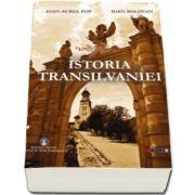 Istoria Transilvaniei - Ioan Aurel Pop si Ioan Bolovan