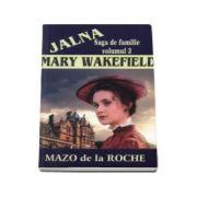 Jalna. Mary Wakefield (Volumul al 3-lea)