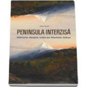Alain Durel, Peninsula interzisa. Marturie despre viata pe Muntele Athos