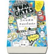 Tom Gates - Scuze excelente - si alte lucruri minunate. Volumul II