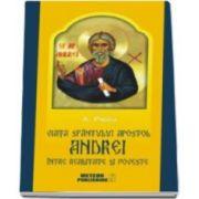 A. Pascu, Viata Sfantulului Apostol Andrei intre realitate si poveste