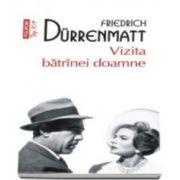 Friedrich Durrenmatt, Vizita batrinei doamne. Traducere din limba germana de H. R. Radian. Colectia Top 10