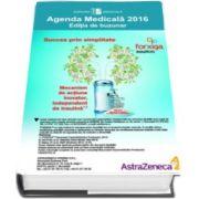 Agenda Medicala 2016 cu reactualizări de ultimă oră privitoare la medicamentele intrate în uz în România