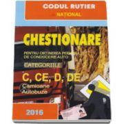 Chestionare pentru obtinerea permisului de conducere auto Categoriile C, CE, D, DE. Camioane si Autobuze, pe anul 2016