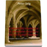 Peter Selg, Comunitati esoterice in dramele-misteriu ale lui Rudolf Steiner. Templierii Rosicrucienii Cercul lui Benedictus