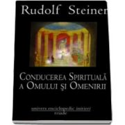 Rudolf Steiner, Conducerea spirituala a omului si omenirii